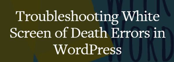 Getting WordPress' 'White Screen of Death